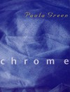 Chrome: Poems by Paula Green - Paula Green