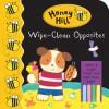 Honey Hill: Wipe-Clean Opposites - Dubravka Kolanovic