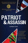 Patriot and Assassin (The Cooch series of national security thrillers.) - Robert Cook