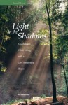 Light in the Shadows: Meditations While Living with a Life-Threatening Illness - Hank Dunn