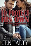 To Protect His Own - Jen Talty