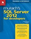 Murach's SQL Server 2012 for Developers - Byan Syverson, Joel Murach