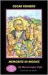 Oscar Romero: Memories in Mosaic - Maria Lopez Vigil, Jon Sobrino