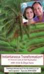 Instantaneous Transformation®: An Honest Look at Self-Realization - Ariel Kane, ArielandShya Kane