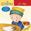 Caillou: It's Me! (Board Book) - Fabien Savary, Isabelle Vadeboncoeur, Pierre Brignaud
