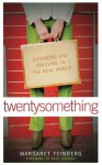 twentysomething: Surviving and Thriving in the Real World - Margaret Feinberg