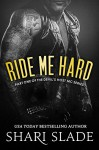 Ride Me Hard: A Biker Romance Serial (The Devil's Host Motorcycle Club Book 1) - Shari Slade