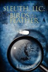 Sleuth LLC: Birds of a Feather - Etienne