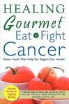 Healing Gourmet Eat to Fight Cancer - Simin Liu