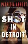 Shot In Detroit - Patricia Abbott