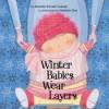 Winter Babies Wear Layers - Michelle Sinclair Colman