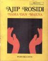 Nama dan Makna (Seri Pustaka Puisi) - Ajip Rosidi