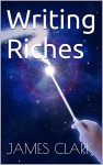 Writing Riches - James Clark