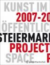 Kunst Im Offentlichen Raum Steiermark/Art In Public Space: Projekte/Projects 2007-2008 - Werner Fenz, Evelyn Kraus, Birgit Kulterer