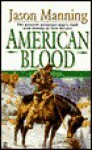 American Blood - Jason Manning