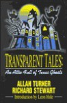 Transparent Tales: An Attic Full of Texas Ghosts - Allan Turner, Richard Stewart