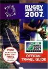 Rugby World Cup 2007 Official Travel Guide - Mike Gerrard, MIke Gerrad, Donna Dailey, Hope Caton