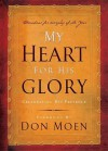 My Heart for His Glory: Celebrating His Presence - Integrity Publishers, Don Moen