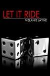 Let it Ride (Casino Nights Book 1) - Melanie Jayne