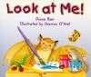 Look at Me! Fiction Grade 3: Level B - Diane Bair, Sharron O'Neil