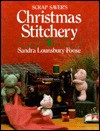Scrap Saver's Christmas Stitchery - Sandra Foose, Sandra Lounsbury Foose, Linda Baltzell Wright, Viola Andrycich
