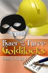 Baer and the Three Goldilocks - Dee S. Knight