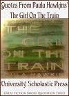Quotes From Paula Hawkins' The Girl On The Train: Great Fiction Books Quotation Series - University Scholastic Press, Paula Hawkins, University Scholastic Press, Honey Shack Graphics