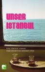 Unser Istanbul: Junge türkische Literatur - Constanze Letsch, Christoph K. Neumann