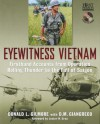 Eyewitness Vietnam: Firsthand Accounts from Operation Rolling Thunder to the Fall of Saigon - D.M. Giangreco