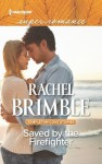 Saved by the Firefighter - Rachel Brimble
