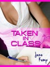 TAKEN IN CLASS: Spanked and Screwed by the Music Professor (Taken Again) - Jane Kemp