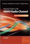 Practical Guide to MIMO Radio Channel: with MATLAB Examples - Tim Brown, Persefoni Kyritsi, Elizabeth De Carvalho