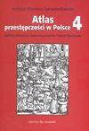 Atlas przestępczości w Polsce 4 - Andrzej Siemaszko, Beata Gruszczyńska, Marek Marczewski