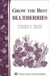 Grow the Best Blueberries: Storey's Country Wisdom Bulletin A-89 - Robert Gough, Vladimir G. Shutak