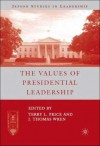 The Values of Presidential Leadership - Terry L. Price