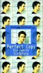 Perfect Copy: Die Zweite Schöpfung - Andreas Eschbach