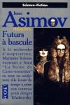 Futurs à bascule (Isaac Asimov présente, #9) - Isaac Asimov, Martin H. Greenberg, Janet Kagan, Tim Sullivan, Richard Paul Russo, Connie Willis, Lucius Shepard