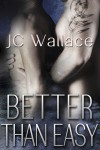 Better Than Easy - J.C. Wallace