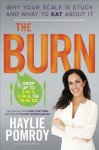 The Burn: What to Eat When You Need to Lose Weight Fast - Haylie Pomroy, Eve Adamson