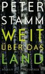 Weit über das Land: Roman - Peter Stamm