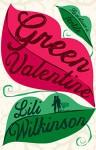 Green Valentine - Lili Wilkinson
