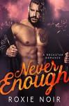 Never Enough - Roxie Noir