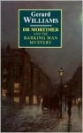 Dr. Mortimer and the Barking Man Mystery - Gerard Williams
