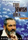 The Jewish Idea, Volume 2 - Meir Kahane