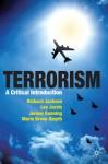 Terrorism: A Critical Introduction - Richard Jackson, Marie Breen Smyth, Jeroen Gunning, Lee Jarvis