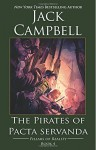 The Pirates of Pacta Servanda (Pillars of Reality) (Volume 4) - Jack Campbell