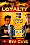 Loyalty (To Be Sinclair, #6) - Eva Caye