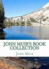 John Muir's Book Collection: The Story of My Boyhood and Youth; The Mountains of California; Stickeen; The Grand Canon of the Colorado - John Muir