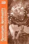 Apocalyptic Spirituality: Treatises and Letters of Lactantius, Adso of Montier-En-Der, Joachim of Fiore, the Franciscan Spirituals, Savonarola - Bernard McGinn