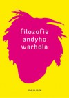 Filozofie Andyho Warhola - Andy Warhol, Markéta Jansová